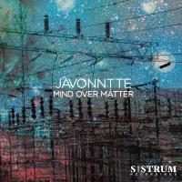 JAVONNTTE - Mind Over Matter : SISTRUM (US)