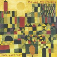 ME AND MY FRIENDS - Hide Your Way : LP
