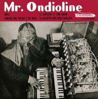 MR. ONDIOLINE - Mr. Ondioline : CACOPHONIC (UK)