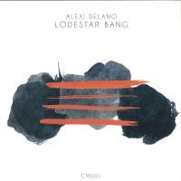 ALEXI DELANO - Lodestar Bang Ep : 12inch