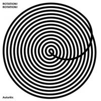 AUTARKIC - Rotation! Rotation! : TURBO (CAN)