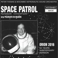 PETER THOMAS & MOCAMBO ASTRONAUTIC SOUND ORCHESTRA - Space Patrol - Orion 2016 : MOCAMBO (GER)