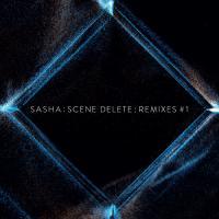 SASHA - Scene Delete : Remixes #1 : Late Night Tales (UK)