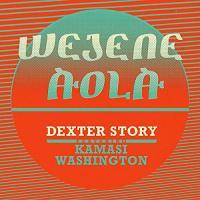 DEXTER STORY - Wejene Aola Feat. Kamasi Washington : 7inch