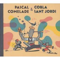 PASCAL COMELADE & COBLA SANT JORDI - Pascal Comelade & Cobla Sant Jordi : CD