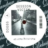 SESSION VICTIM - Matching Half EP : 12inch
