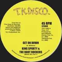 KING SPORTY & THE ROOT ROCKERS - Get On Down (Medlar Mix Part I & Ii) : TK DISCO (US)