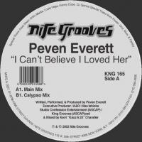 PEVEN EVERETT - I Can't Believe I Loved Her : 12inch