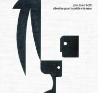 JEAN-DANIEL BOTTA - Devotion Pour La Petite Chameau  : CD