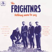 THE FRIGHTNRS - Nothing More To Say : CD