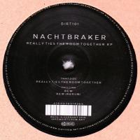 NACHTBRAKER - Really Ties The Room Together EP : 12inch