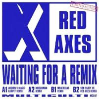 RED AXES - Waiting For A Remix : MULTI CULTI (CAN)