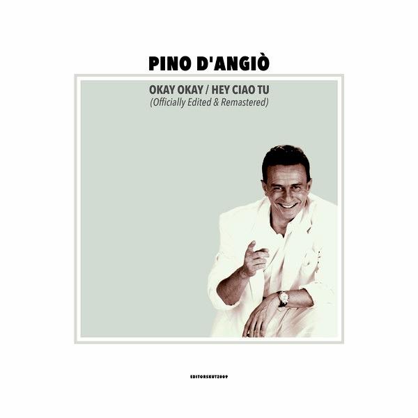 PINO D'ANGIO - Okay Okay / Hey Ciao Tu (Officially Edited & Remastered) : 12inch