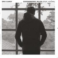DRO CAREY - Queensberry Rules Feat. KUČKA (MAL GRAB / CASSIUS SELECT Remixes) : SOOTHSAYER (AUS)