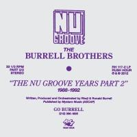 THE BURRELL BROTHERS - The Burrell Brothers Present: The Nu Groove Years Lp 2 : 2LP