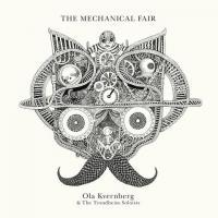 OLA KVERNBERG & THE TRONDHEIM SOLOISTS - The Mechanical Fair : 2LP
