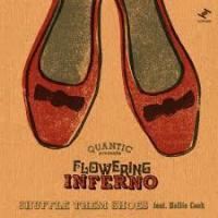 QUANTIC presenta FLOWERING INFERNO - Shuffle Them Shoes feat Hollie Cook / All I Do Is Think About You (Dub) : 7inch