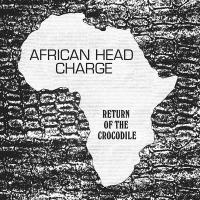 AFRICAN HEAD CHARGE - Return of The Crocodile (Unreleased tracks and version excursions 1981 - 1986.) : LP+DLコード