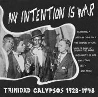 VARIOUS - My Intention Is War: Trinidad Calypsos 1928-1948 : MISSISSIPPI (US)