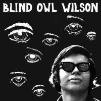 BLIND OWL WILSON - Blind Owl Wilson : LP
