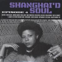 VARIOUS - Shanghai'd Soul (Episode 4) : LP