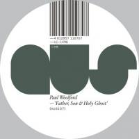 PAUL WOOLFORD - Father,<wbr> Son &<wbr> Holy Ghost : AUS MUSIC <wbr>(GER)