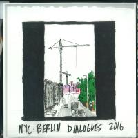 LEVON VINCENT - NYC-BERLIN DIALOGUES 2016 : NOVEL SOUND <wbr>(US)