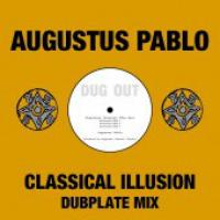 AUGUSTUS PABLO - Classical Illusion (The Sun) Dubplate Mix : 10inch