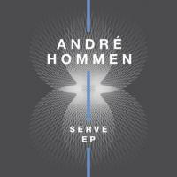 ANDRE HOMMEN - Serve EP : SYSTEMATIC (GER)
