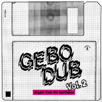 GEBO - Gebo Dub Vol​.​2 : CD