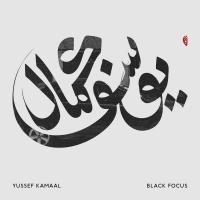 YUSSEF KAMAAL - Black Focus : LP
