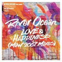 RIVER OCEAN - Love & Happiness (Maw 2007 Mixes) : 12inch