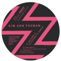 KIM ANN FOXMAN - Return It : NEEDWANT (UK)