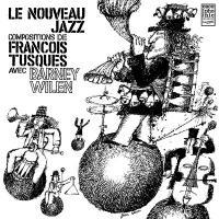 FRANCOIS TUSQUES /BARNEY WILEN - Le Nouveau Jazz : LP