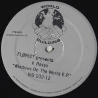 FLORIST Presents V.ROSSO - Windows On The World : WORLD BUILDING (US)