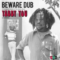 YABBY YOU & THE PROPHETS - Beware Dub (An expanded version of the classic album) : PRESSURE SOUNDS (UK)