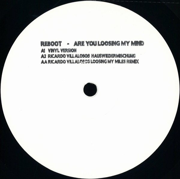 REBOOT - Are You Loosing My Mind (Villalobos Remxies) : GET PHYSICAL (GER)