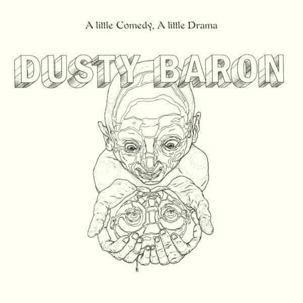 DUSTY BARON - A Little Comedy, A Little Drama : LP