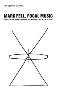 MARK FELL - Focal Music #3, #4, #5a, #5b : Cassette