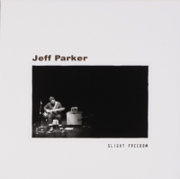 JEFF PARKER - Slight Freedom : LP