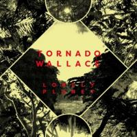 TORNADO WALLACE - Lonely Planet : CD