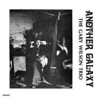THE GARY WILSON TRIO - Another Galaxy LP : LP