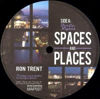 RON TRENT - Spaces And Places : 12inch