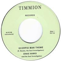 ERNIE HAWKS & THE SOUL INVESTIGATORS - Scorpio Man Theme / Journey To The Bottom : 7inch