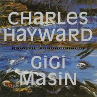 GIGI MASIN & CHARLES HAYWARD - Les Nouvelles Musiques De Chambre Volume 2 : LP
