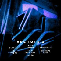 VARIOUS - Vectors 3 : POWER VACUUM (UK)