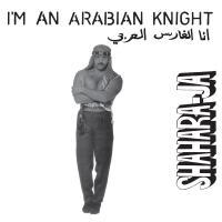 SHAHARA-JA - I'm An Arabian Knight : 12inch
