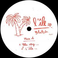 BLUTCH - L'ile EP (Terrence Parker remix) : 12inch