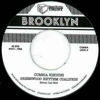 GREENWOOD RHYTHM COALITION - cumbia kikuchi : 7inch