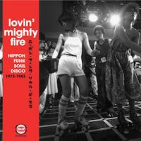 VARIOUS - Lovin' Mighty Fire -  Nippon Funk Soul and Disco : 2LP